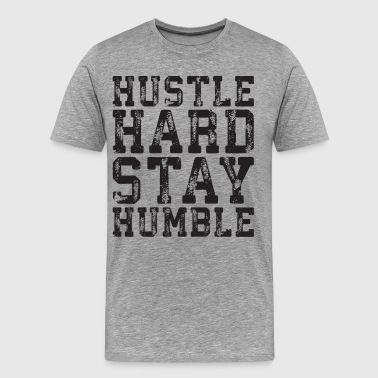 Hustle Hard, Stay Humble - Men's Premium T-Shirt
