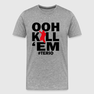 OOH KILL EM - Men's Premium T-Shirt