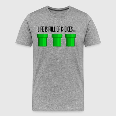 Life Is Full Of Choices - Mario Bros. - Men's Premium T-Shirt