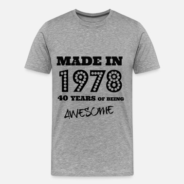 Made in 1978 - 40th bday - Men's Premium T-Shirt
