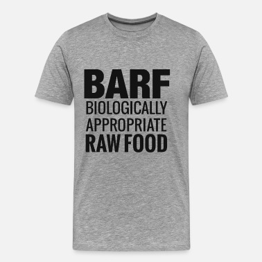 Raw Food Diet BARF -Biologically Appropriate Raw Food - Men's Premium T-Shirt