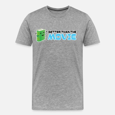 Movie Book Books are better than the movie! - Men's Premium T-Shirt