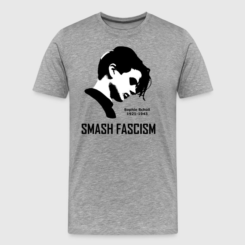 SMASH FASCISM - SOPHIE SCHOLL - Men's Premium T-Shirt