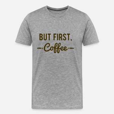 First Down But First Coffee - Men's Premium T-Shirt