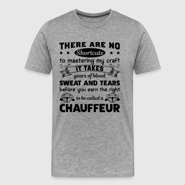 To Be Called A Chauffeur Shirt - Men's Premium T-Shirt