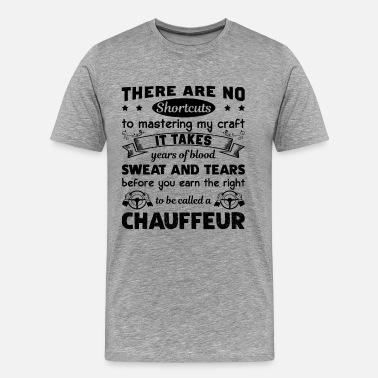 Chauffeur Funny To Be Called A Chauffeur Shirt - Men's Premium T-Shirt