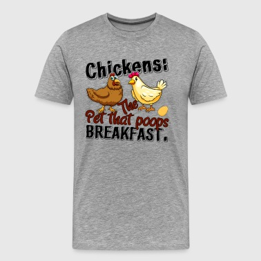 The Pet That Poops Breakfast Chickens Shirt - Men's Premium T-Shirt