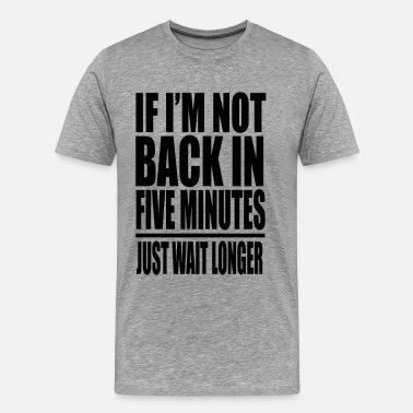 Jim Carrey Ace Ventura - If I'm Not Back In 5 Minutes... - Men's Premium T-Shirt