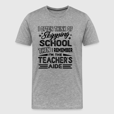 I'm The Teacher Aide Shirt - Men's Premium T-Shirt