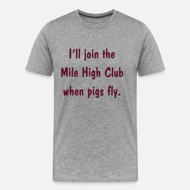 Slut Gay 0263 - Pigs Fly - Men's Premium T-Shirt