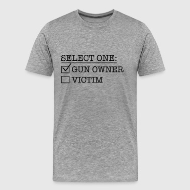 Guns Design Select One: Gun owner or Victim - Men's Premium T-Shirt