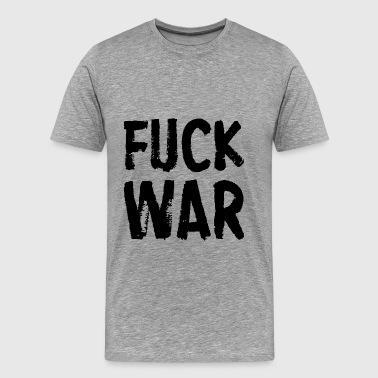 Fuck War FUCK WAR - Men's Premium T-Shirt