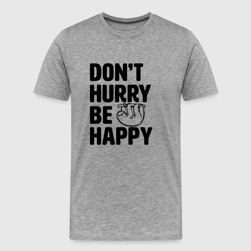 Don't Hurry Be Happy Funny Sloth shirt - Men's Premium T-Shirt