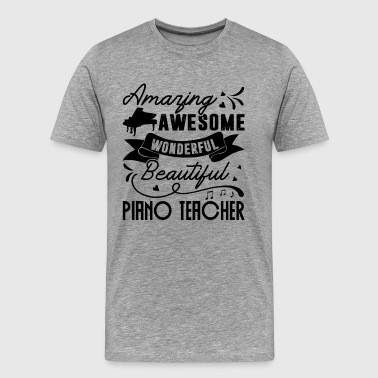 Amazing Piano Teacher Shirt - Men's Premium T-Shirt