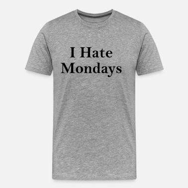 I Hate New York i hate mondays - Men's Premium T-Shirt