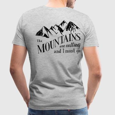 The Mountains Are Calling the mountains . calling - Men's Premium T-Shirt