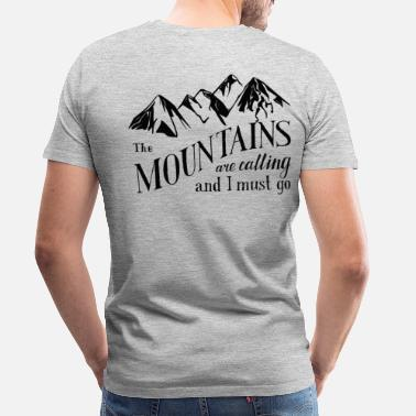 Calling the mountains . calling - Men's Premium T-Shirt