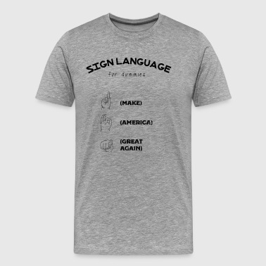 SIGN LANGUAGE - Men's Premium T-Shirt