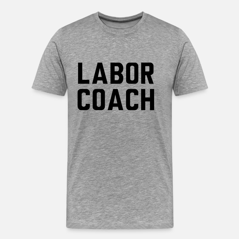 Dad T-Shirts - Labor Coach - Men's Premium T-Shirt heather gray