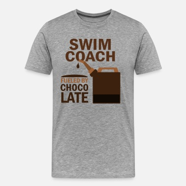 Swimming Coach Funny Swim Coach Fueled By Chocolate - Men's Premium T-Shirt