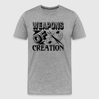 Artist Creation Artist Weapons Of Creation Shirt - Men's Premium T-Shirt