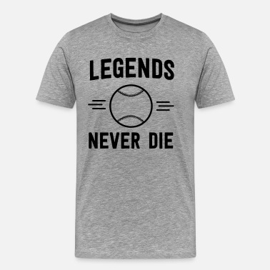 Legends Never Die Baseball Legends Never Die - Men's Premium T-Shirt