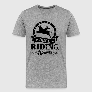 Bull Riding Momma Shirt - Men's Premium T-Shirt