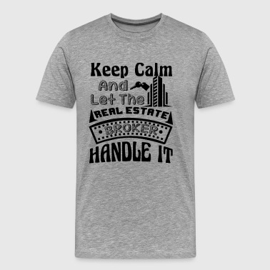Let Real Estate Broker Handle Shirt - Men's Premium T-Shirt