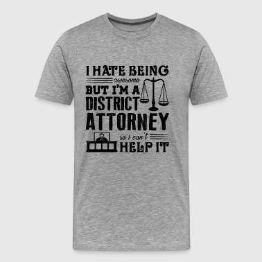 I'm A District Attorney Shirt - Men's Premium T-Shirt