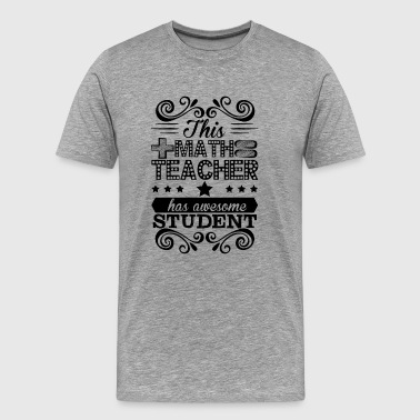 Math Teacher Job Shirt - Men's Premium T-Shirt