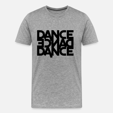 Dance Boy dance dance dance - Men's Premium T-Shirt