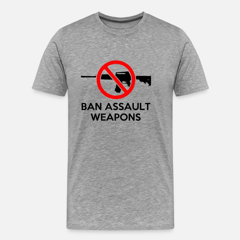 Ban T-Shirts - Ban Assault Weapons - Men's Premium T-Shirt heather gray
