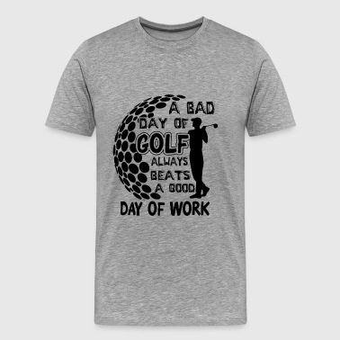 A Bad Day Of Golf Shirt - Men's Premium T-Shirt