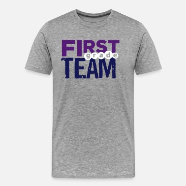 First Grade Team First Grade Team - Men's Premium T-Shirt