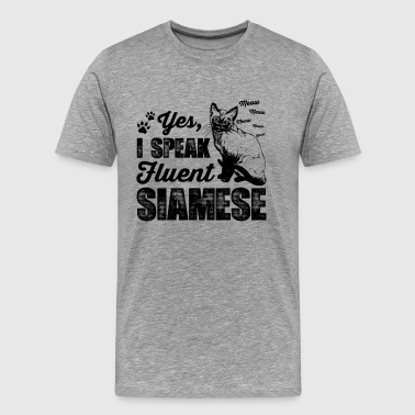Siamese Cats I Speak Fluent Siamese Shirt - Men's Premium T-Shirt
