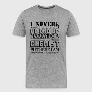 Marrying A Sexy Chemist Shirt - Men's Premium T-Shirt