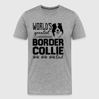 Border Collie Dad Shirt - Men's Premium T-Shirt