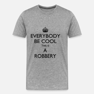 Robbery This is a robbery - Men's Premium T-Shirt
