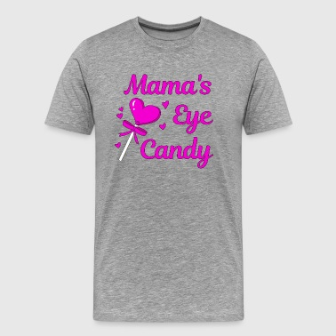 MAMA'S EYE CANDY - Men's Premium T-Shirt