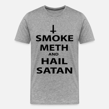 Smoke Meat Not Meth smoke meth - Men's Premium T-Shirt