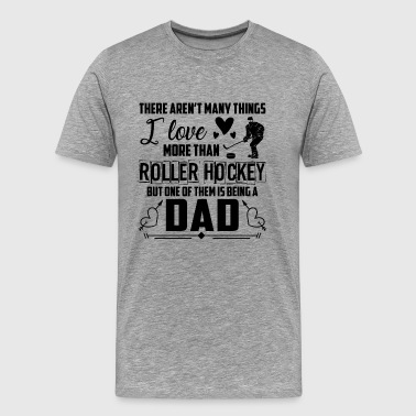 Roller Hockey Dad Shirt - Men's Premium T-Shirt