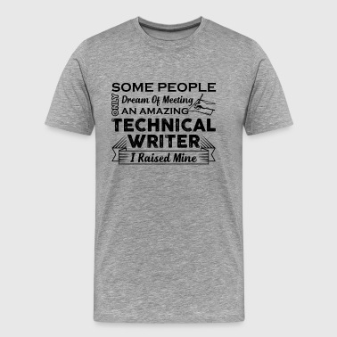 Proud Technical Writer Parent Shirt - Men's Premium T-Shirt