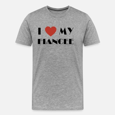 I Love My Fiancee I Love My Fiancee - Men's Premium T-Shirt