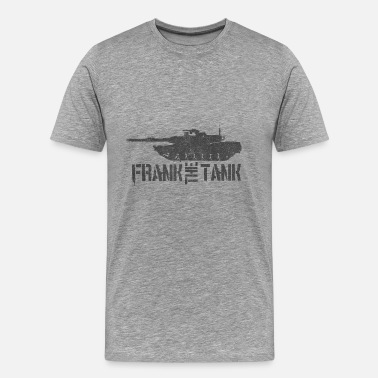 Frank The Tank Quotes Frank the Tank - Men's Premium T-Shirt