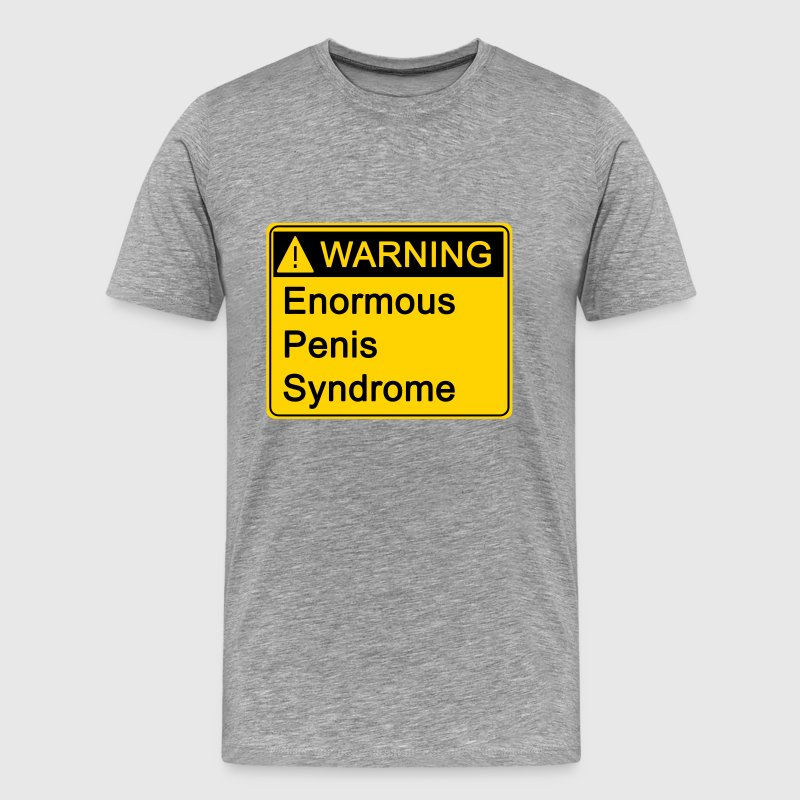 Warning! Enormous Penis Syndrome - Men's Premium T-Shirt