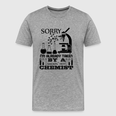 Taken By Sexy Chemist Shirt - Men's Premium T-Shirt