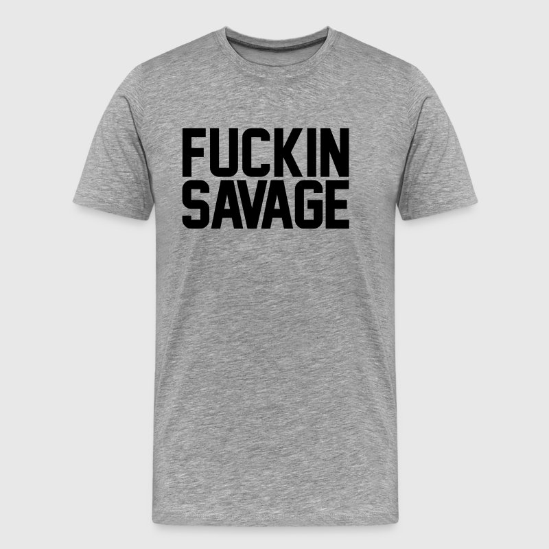 Fuckin savage - Men's Premium T-Shirt