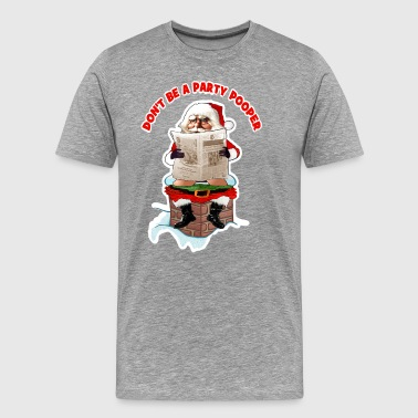 Santa Party Pooper Funny Christmas - Men's Premium T-Shirt