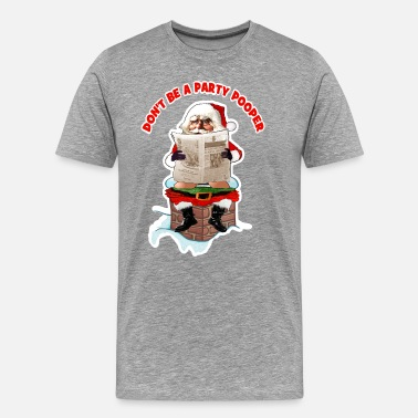 Party Poopers Santa Party Pooper Funny Christmas - Men's Premium T-Shirt