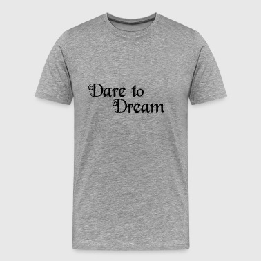 Dare to Dream Collection - Men's Premium T-Shirt